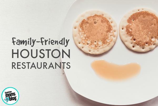 Family-Friendly Houston Restaurants