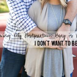 Loving My Postpartum Body