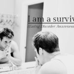 I am a survivor. {National Eating Disorder Awareness Week}