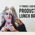 10 Things I Can Do For a Productive Lunch Break