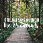 15 Telltale Signs You Live in The Woodlands