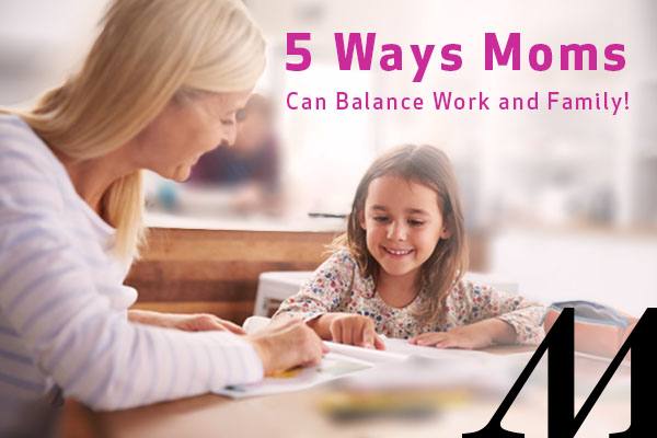 5 Ways Moms Can Balance Work and Family | Houston Moms Blog