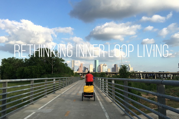 Rethinking Inner Loop Living | Houston Moms Blog