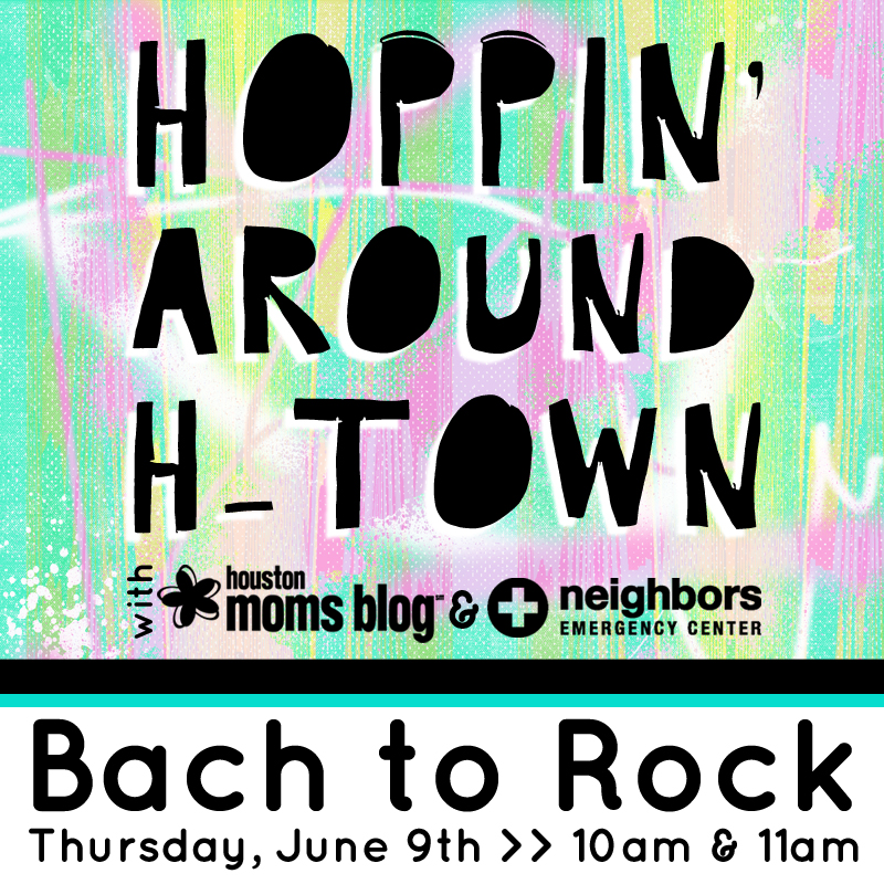 Hoppin' Around H-Town with Bach to Rock | Houston Moms Blog