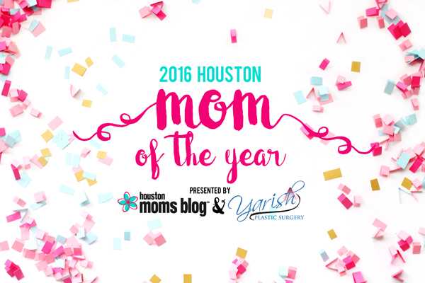 Houston Mom of the Year 2016