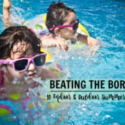 Indoor & Outdoor Summer Activites
