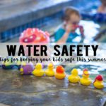 Water Safety :: Tips for Keeping Your Kids Safe This Summer