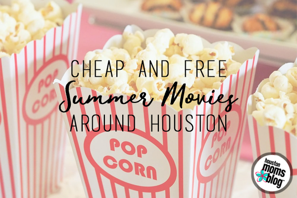 Cheap & Free Summer Movies Around Houston for 2017 | Houston Moms Blog