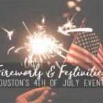 Houston's 4th of July Fireworks & Festivities {2017}