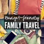 5 Tips for Budget-Friendly Family Travel