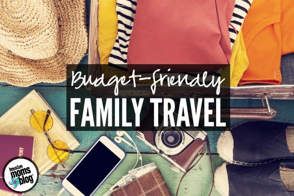 5 Tips for Budget-Friendly Family Travel | Houston Moms Blog
