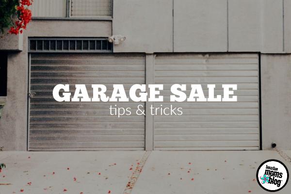 Garage Sale Tips Tricks Houston Moms Blog