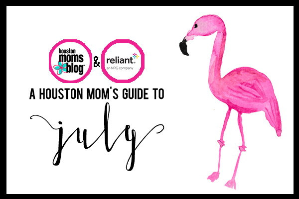Houston Mom's Guide to July