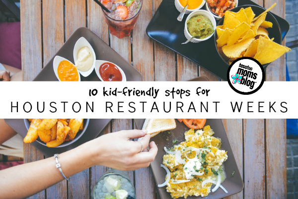 10 Kid-Friendly Stops fro Houston Restaurant Weeks | Houston Moms Blog