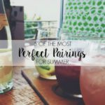 5 of the Most Perfect Pairings for Summer