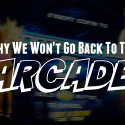 Why We Won't Go Back to the Arcade | Houston Moms Blog