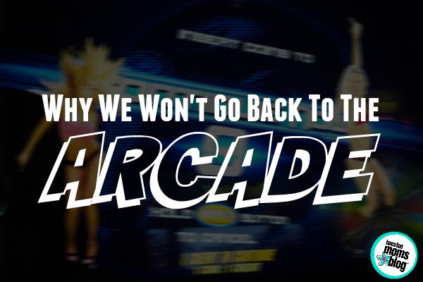 Why We Won't Go Back to the Arcade | Houston Moms Blog