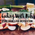 Cooking with Kids :: Using Books for Inspiration