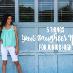 5 Things Your Daughter Needs for Junior High | Houston Moms Blog