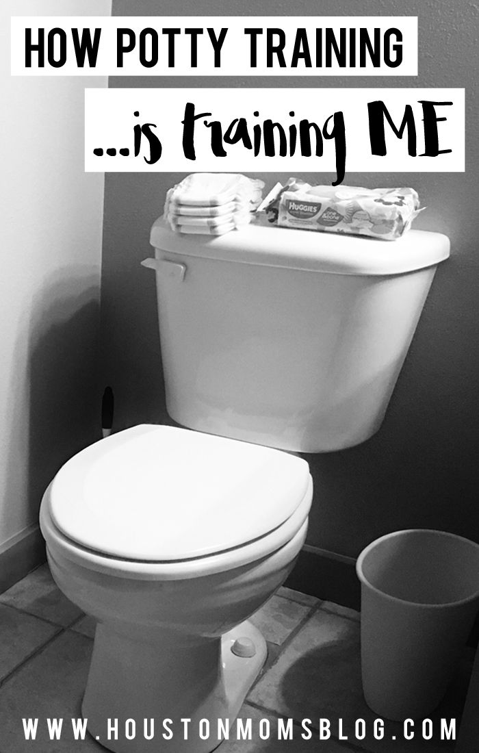How Potty Training is Training Me   Houston Moms Blog