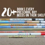 20+ Books Every Preschool Boy Needs On Their Shelf