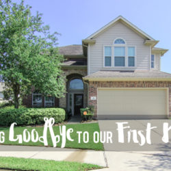 Saying Goodbye to Our First Home | Houston Moms Blog