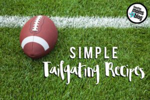 Simple Tailgating Recipes {that you can make before the big game!} | Houston Moms Blog