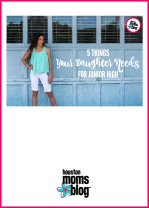 "Houston Moms Blog ""5 Things Your Daughter Needs for Junior High"" #houstonmomsblog #momsaroundhouston #backtoschooltips"