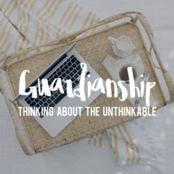 Guardianship :: Thinking About the Unthinkable | Houston Moms Blog