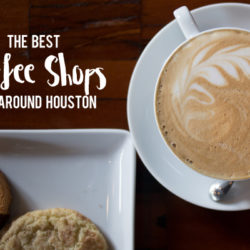 The Best Houston Coffee Shops | Houston Moms Blog