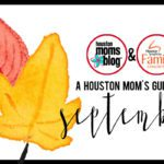A Houston Mom's Guide to September 2016