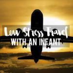 Low Stress Travel With An Infant