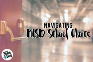 Navigating HISD School Choice | Houston Moms Blog