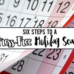 Six Steps to a Stress-Free Holiday Season | Houston Moms Blog