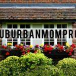 #SuburbanMomProbs