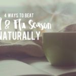 4 Ways to Beat Cold & Flu Season Naturally