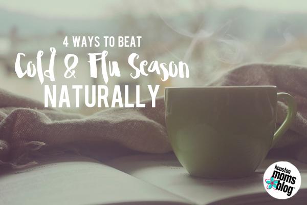 4 Ways to Beat Cold & Flu Season Naturally | Houston Moms Blog