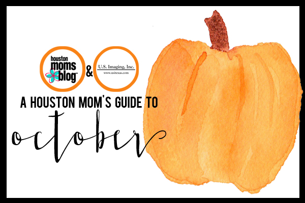A Houston Mom's Guide to October 2016 | Houston Moms Blog