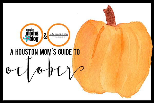 A Houston Mom's Guide to October 2016 | Houston Moms Blog
