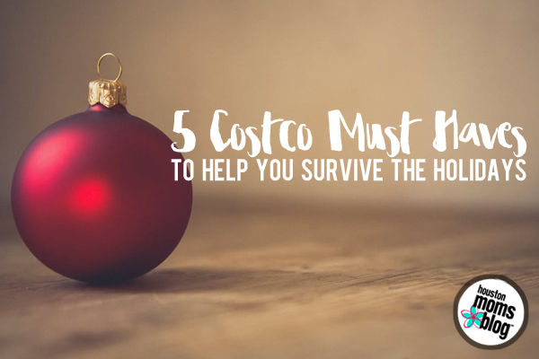 5 costco must haves to help you survive the holiday season houston moms blog - Christmas Must Haves