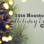 2016 Houston Holiday Event Guide
