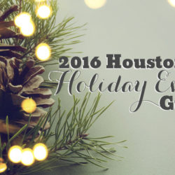 2016 Houston Holiday Event Guide | Houston Moms Blog