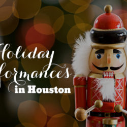 Houston Holiday Performances | Houston Moms Blog