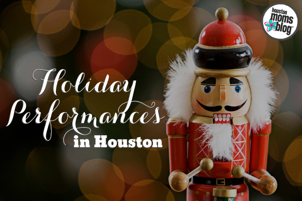 Houston Holiday Performances | Houston Moms Blog