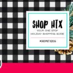 shopHTX 2016 :: Your One Stop Holiday Shopping Guide