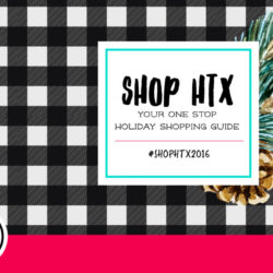 shopHTX 2016 :: Your One Stop Holiday Shopping Guide | Houston Moms Blog