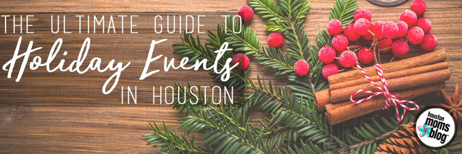 the ultimate guide to holiday events in houston - Houston Christmas Events