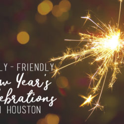 Family Friendly New Years Eve Celebrations in Houston | Houston Moms Blog