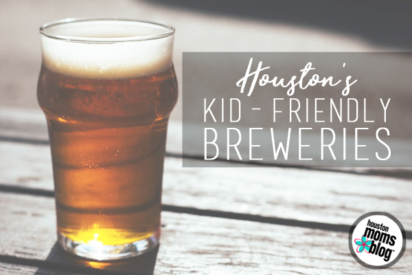 Babies & Beer :: A Guide to Houston's Kid-Friendly Breweries | Houston Moms Blog