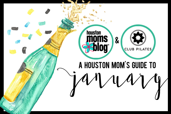 A Houston Mom's Guide to January 2017 | Houston Moms Blog